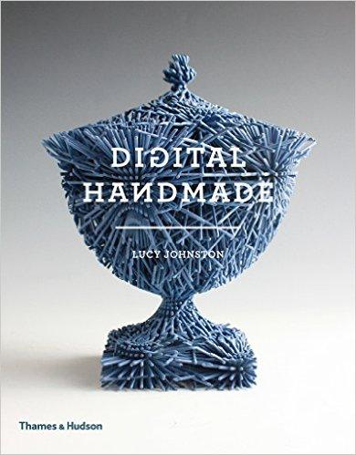 News: 書籍 Digital Handmade: Craftsmanship and the New Industrial Revolution 作品掲載