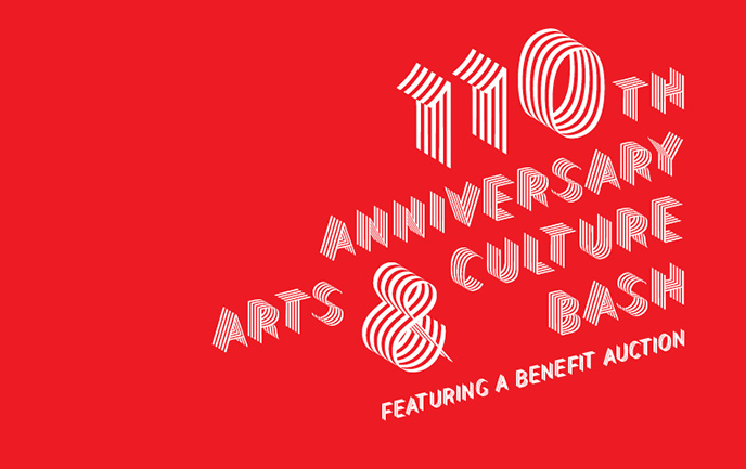 Exhibition: 110TH ANNIVERSARY ARTS & CULTURE BASH FEATURING A BENEFIT AUCTION